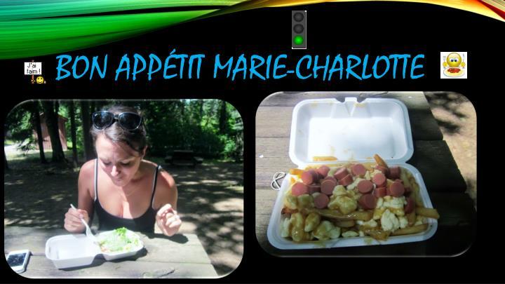 Bon appétit Marie-Charlotte