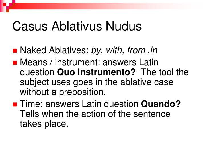 Casus Ablativus Nudus