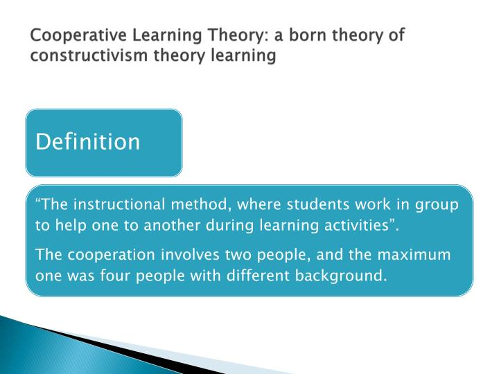 Cooperative Learning Theory: a born theory of constructivism theory learning