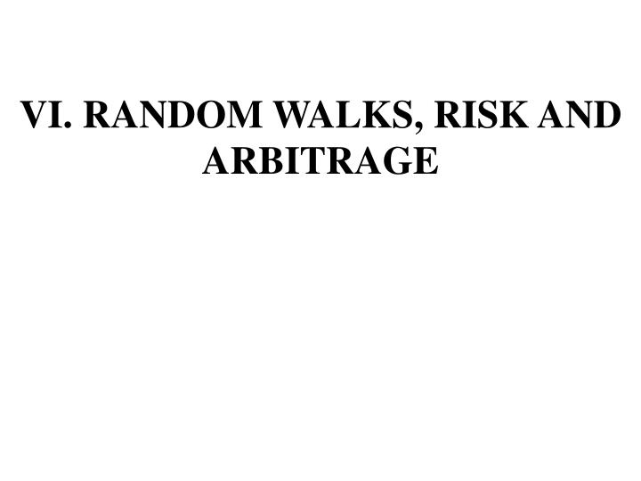 Vi random walks risk and arbitrage