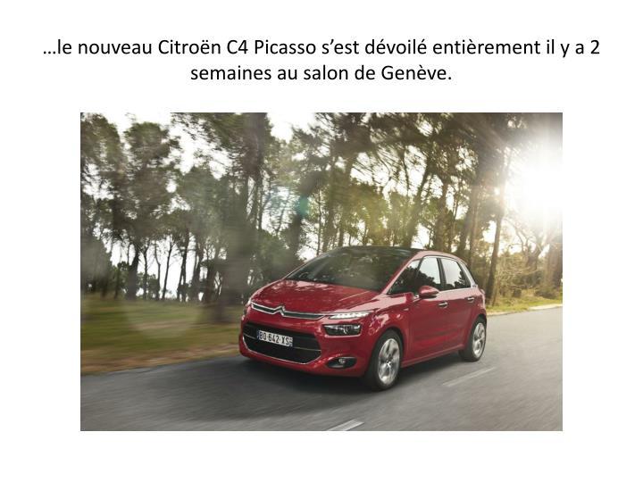 le nouveau Citron C4 Picasso sest dvoil entirement il y a 2 semaines au salon de Genve.