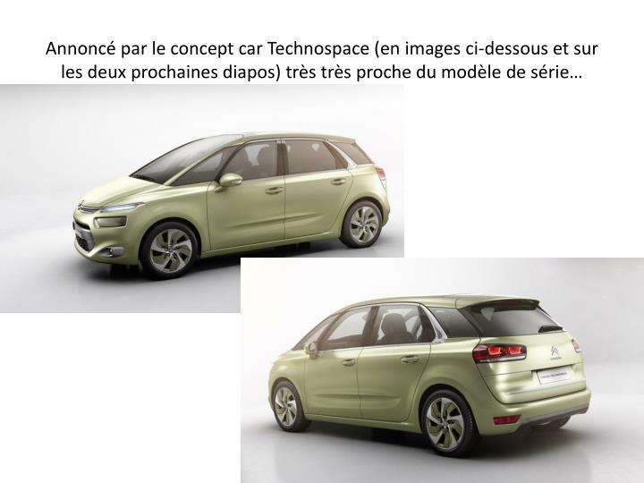 Annonc par le concept car Technospace (en images ci-dessous et sur les deux prochaines diapos) trs trs proche du modle de srie