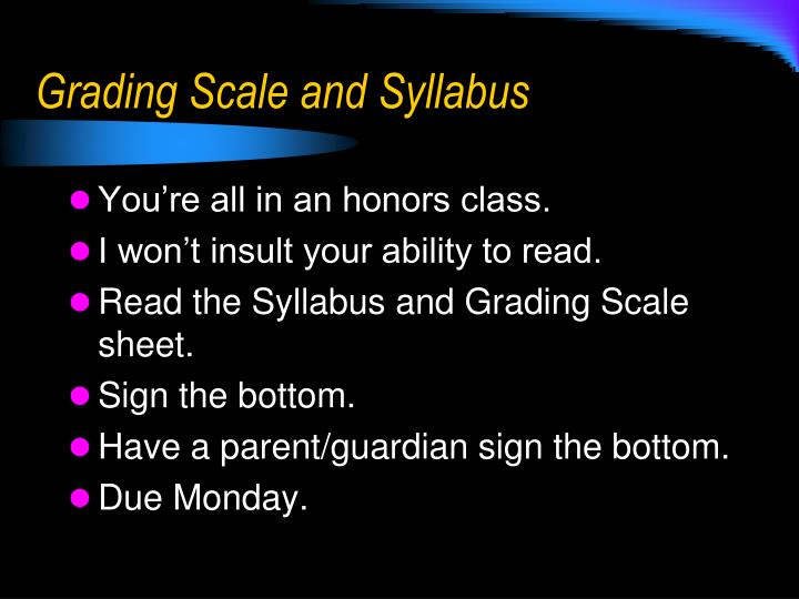 Grading Scale and Syllabus