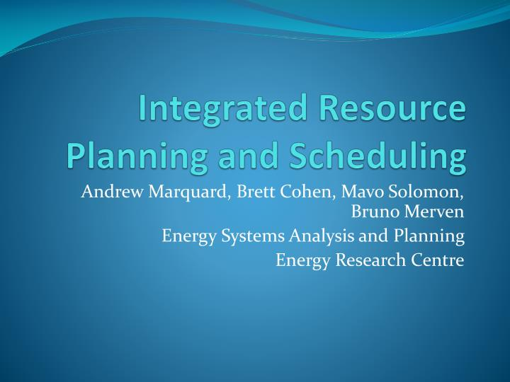 Integrated Resource Planning and Scheduling