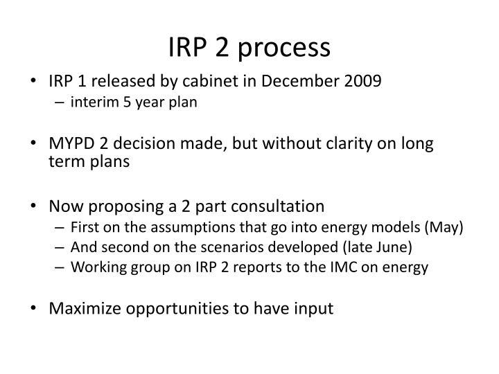 IRP 2 process