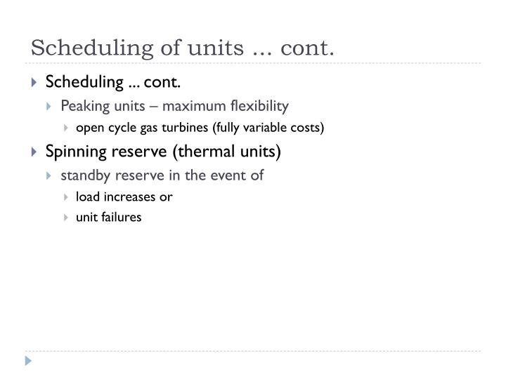Scheduling of units ... cont.