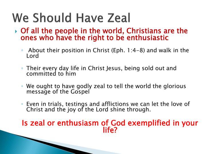 We Should Have Zeal