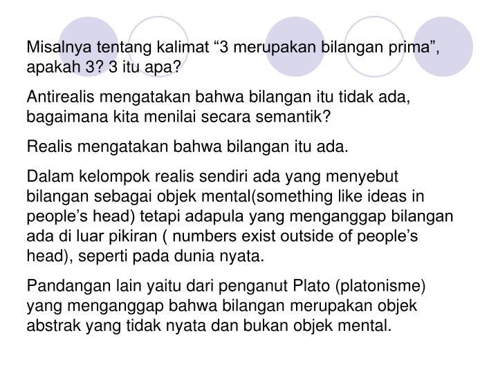 """Misalnya tentang kalimat """"3 merupakan bilangan prima"""", apakah 3? 3 itu apa?"""