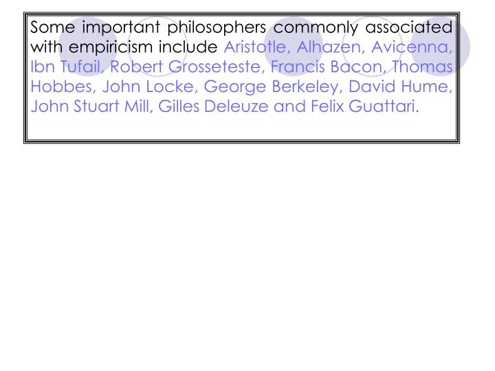 Some important philosophers commonly associated with empiricism include
