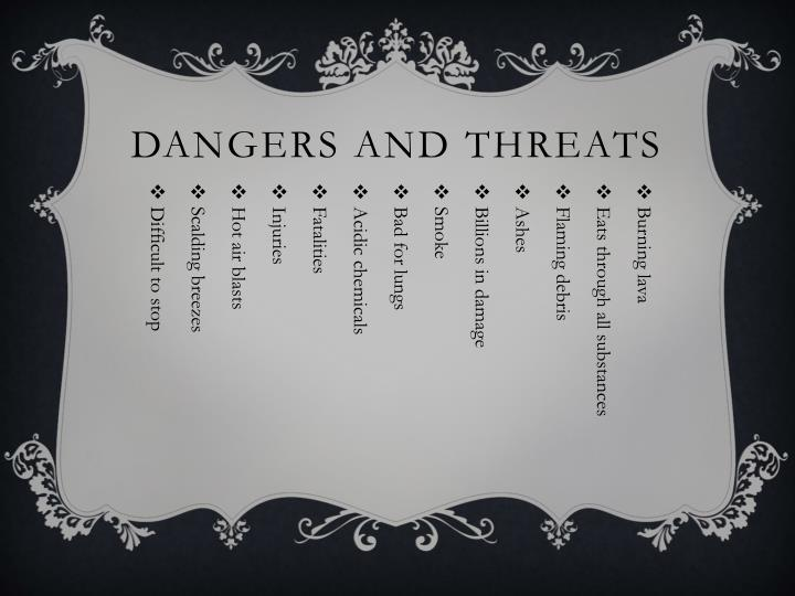 Dangers and threats