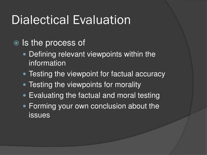 Dialectical Evaluation