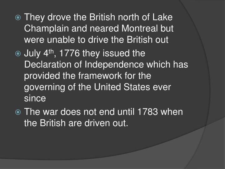 They drove the British north of Lake Champlain and neared Montreal but were unable to drive the British out