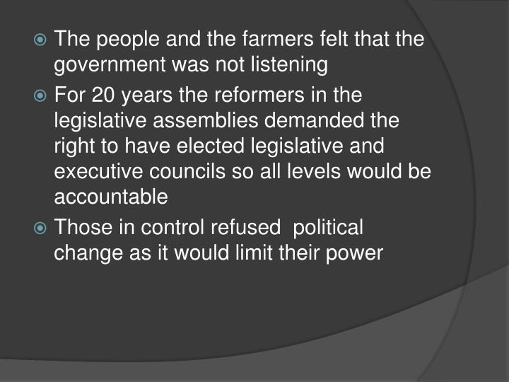 The people and the farmers felt that the government was not listening