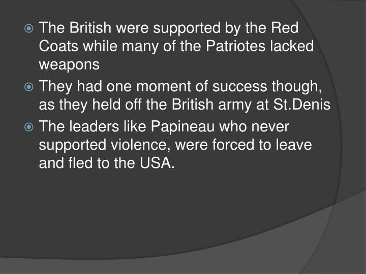 The British were supported by the Red Coats while many of the