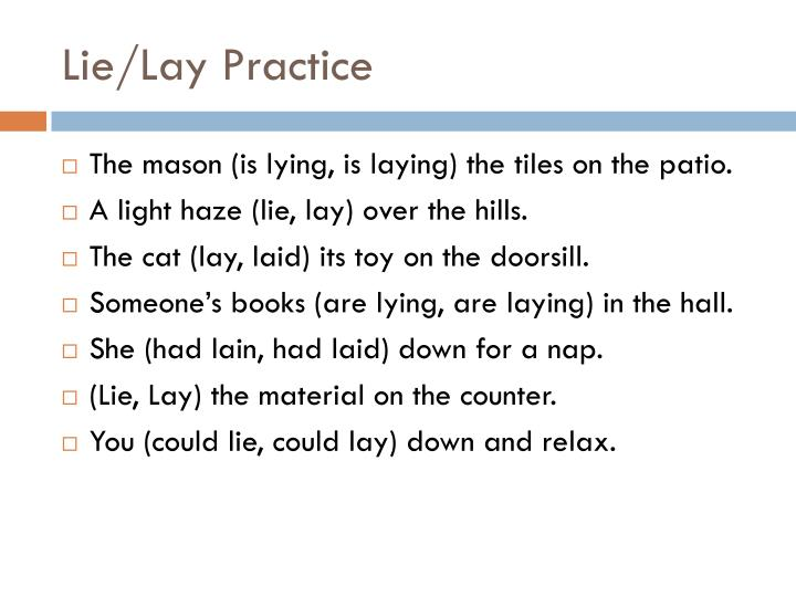 Lie/Lay Practice
