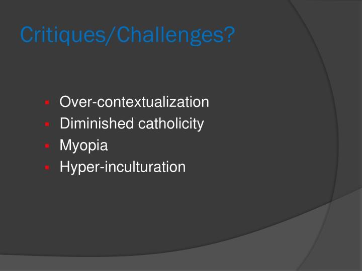Critiques/Challenges?