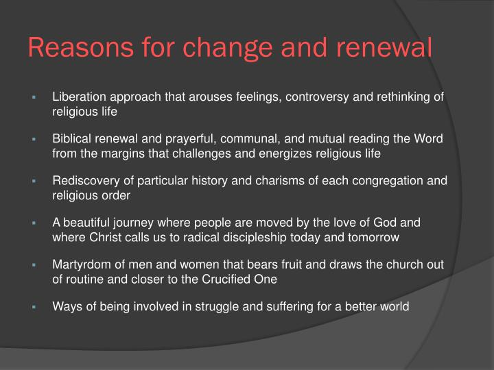 Reasons for change and renewal