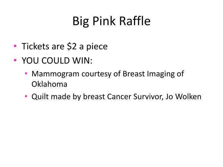Big Pink Raffle