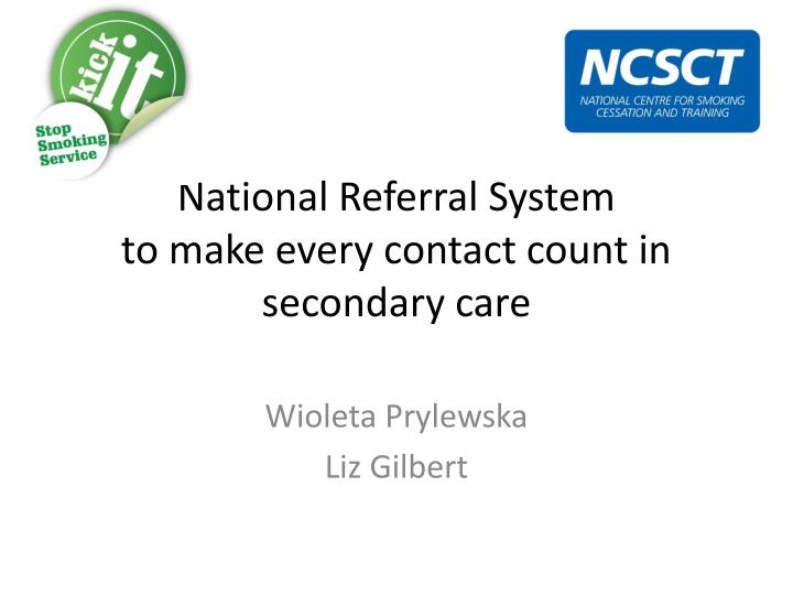 National referral system to make every contact count in secondary care