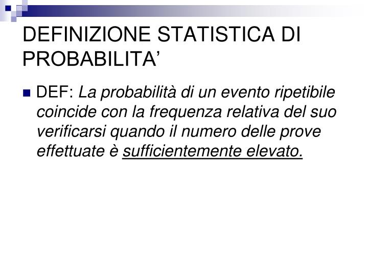 DEFINIZIONE STATISTICA DI PROBABILITA'