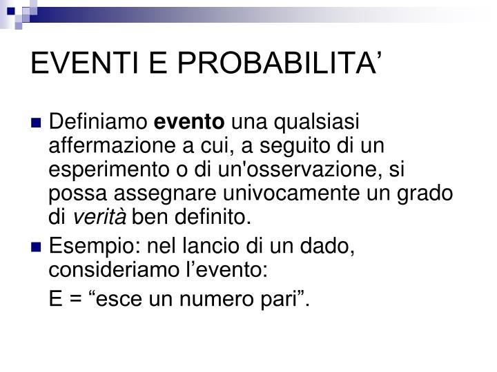 EVENTI E PROBABILITA'