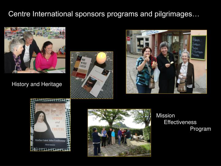 Centre International sponsors programs and pilgrimages…
