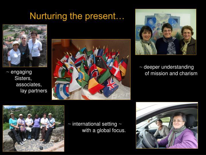 Nurturing the present…