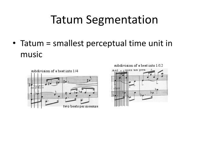 Tatum Segmentation
