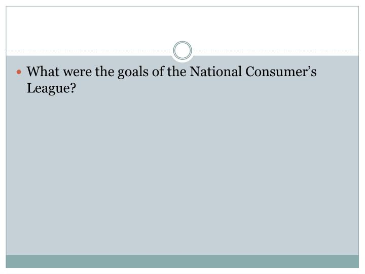 What were the goals of the National Consumer's League?