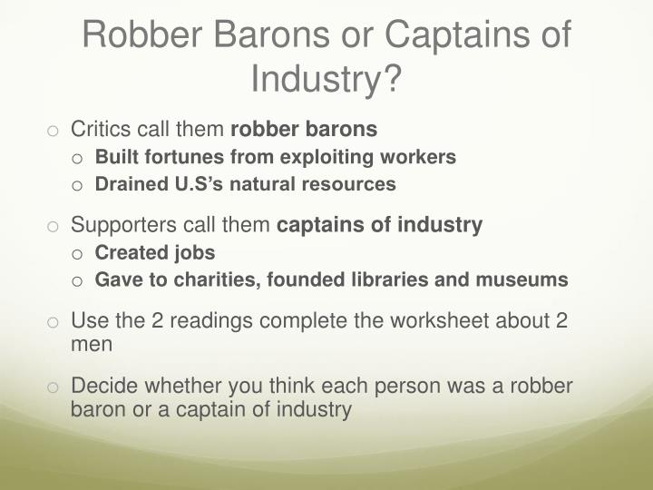 """robber barons vs. industrial statesmen essay Ap us history dbq essay: robber barons or industrial statesmen due date: march 9th some historians have characterized the entrepreneurs of the late 19 th century as """"robber barons """" -- ruthless predators."""