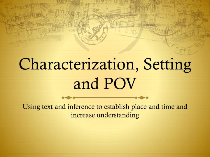 Characterization, Setting and POV