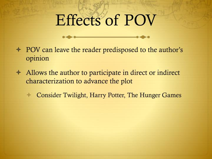 Effects of POV