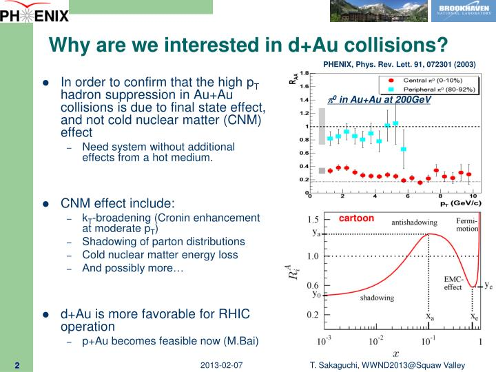 Why are we interested in d au collisions