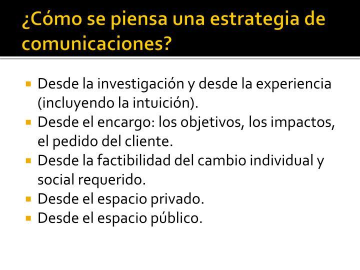 ¿Cómo se piensa una estrategia de comunicaciones?