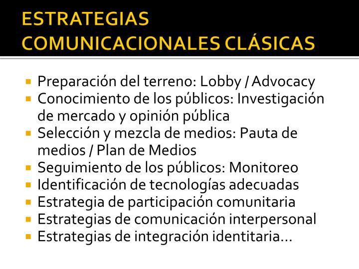 ESTRATEGIAS COMUNICACIONALES CLÁSICAS