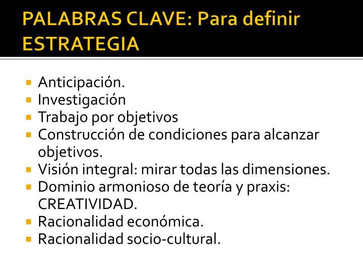PALABRAS CLAVE: Para definir ESTRATEGIA