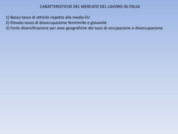 CARATTERISTICHE DEL MERCATO DEL LAVORO IN