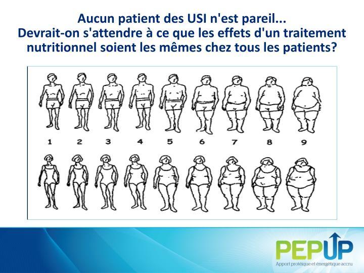 Aucun patient des USI n'est pareil...