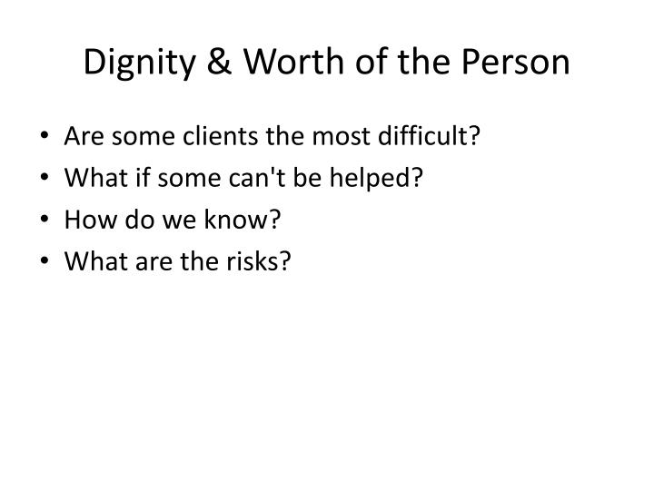Dignity & Worth of the Person