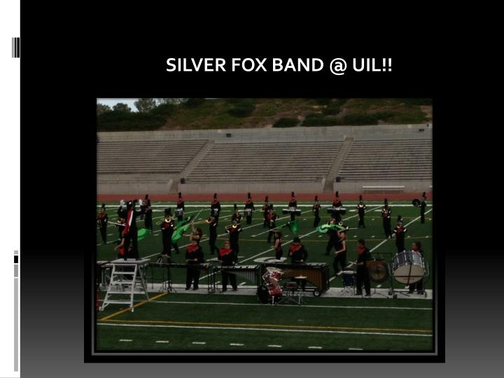 SILVER FOX BAND @ UIL!!