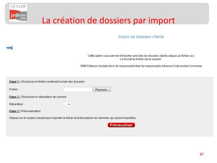 La création de dossiers par import