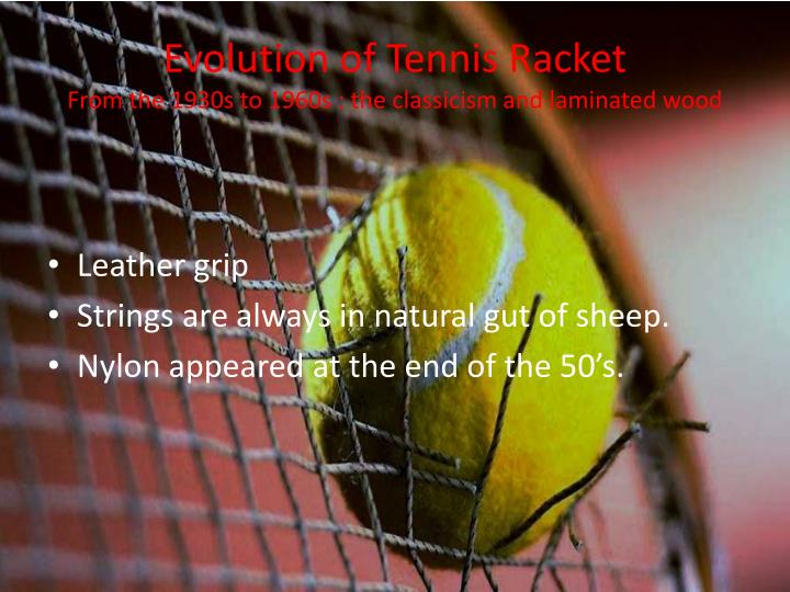 Evolution of Tennis Racket