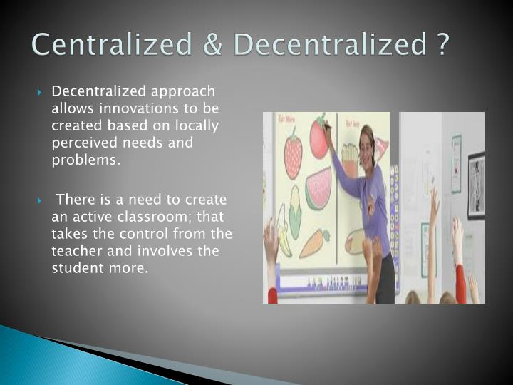 Centralized & Decentralized ?