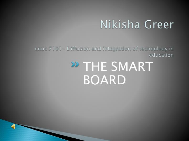 Nikisha greer educ 7101 diffusion and integration of technology in education