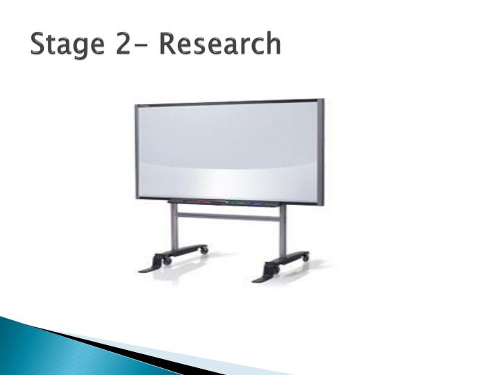Stage 2- Research