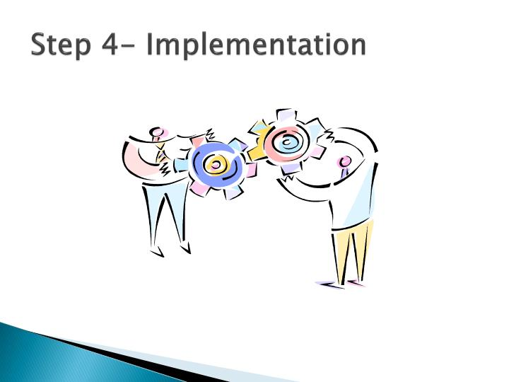 Step 4- Implementation