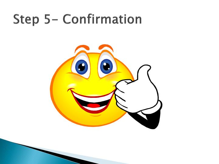 Step 5- Confirmation