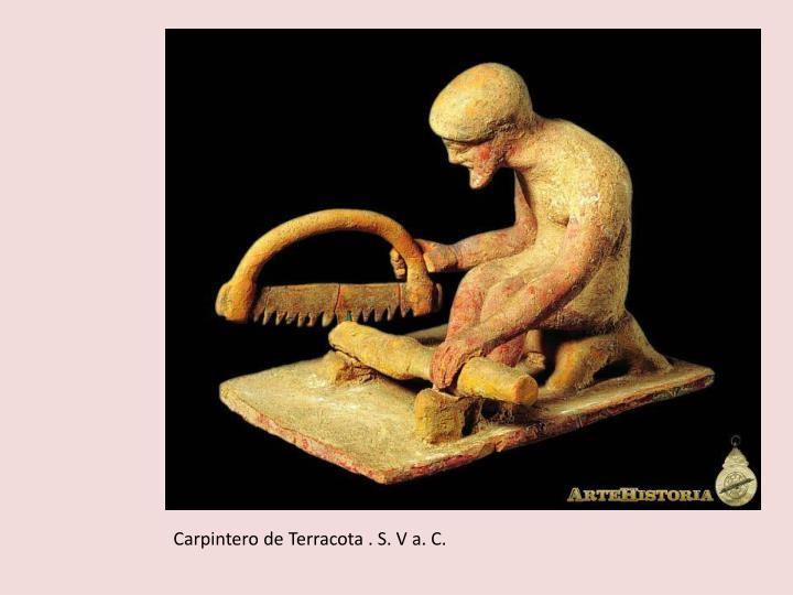 Carpintero de Terracota . S. V a. C.
