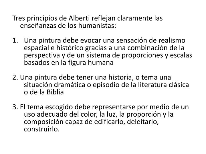 Tres principios de Alberti reflejan claramente las enseanzas de los humanistas: