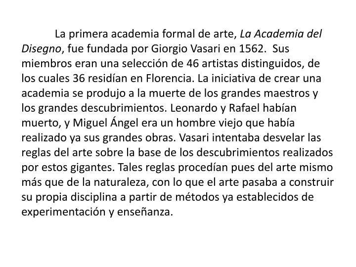 La primera academia formal de arte,